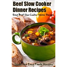 Beef Slow Cooker Dinner Recipes: Easy Beef Slow Cooker Dinner Recipes