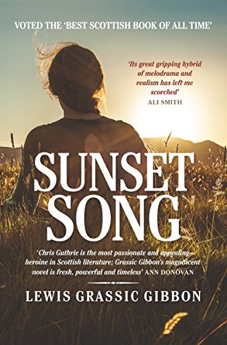 Sunset Song (A Scots Quair Book 1) by Lewis Grassic Gibbon
