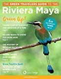 Green Travelers Guide to the Riviera Maya (English Edition)