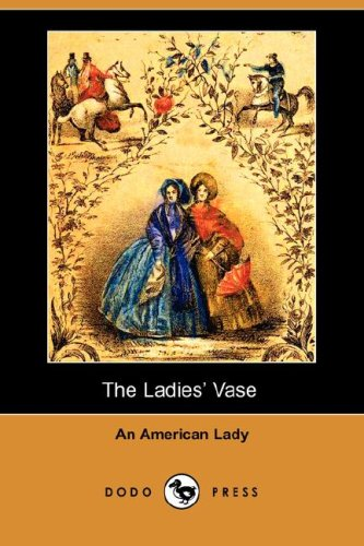 The Ladies' Vase (Illustrated Edition) (Dodo Press)