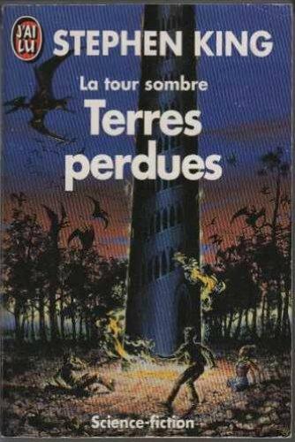 LA TOUR SOMBRE TOME 3 . TERRES PERDUES par Stephen King