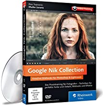 Google Nik Collection - Kreative Bildlooks für Photoshop und Lightroom mit Fotoexpertin Maike Jarsetz