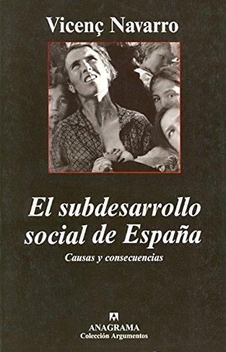 El subdesarrollo social de España. Causas y consecuencias (Argumentos) por Vicenç Navarro