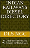 Indian Railways Diesel Directory: All Diesel Loco Sheds and Workshops contact details