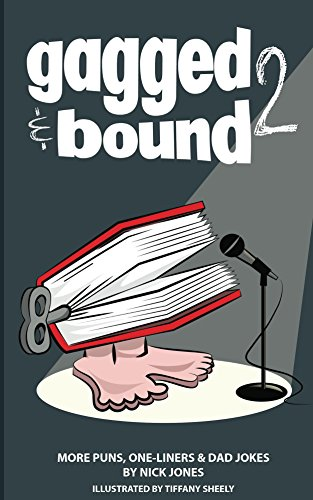 ebook: Gagged and Bound 2: More puns, one-liners and dad jokes (B00ZB1GBSS)