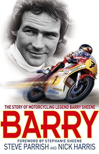 Barry: The Story of Motorcycling Legend, Barry Sheene by Nick Harris Steve Parrish (2008-01-01)