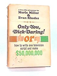 Only you, Dick Daring!