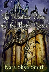 The Nebulizer Potion and the Electric Compass (Vampire DeAngeliuson Book 3)