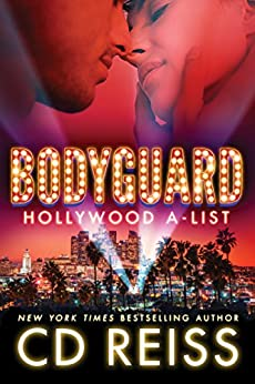 Bodyguard (Hollywood A-List Book 2) by [Reiss, CD]