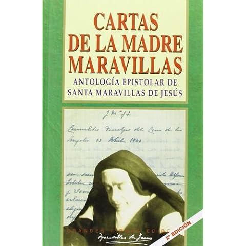 Cartas de la Madre Maravillas: Antología epistolar de Santa Maravillas de Jesús (Con nombre