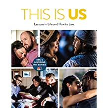 This Is Us: Lessons in Life and How to Live