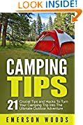 #6: Camping: Camping Tips: 21 Crucial Tips and Hacks to Turn Your Camping Trip Into the Ultimate Outdoor Adventure (Camping, Ultimate Camping Guide for Tips, Hacks, Checklists and More!)