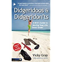 Didgeridoos and Didgeridon'ts: A Brit's Guide to Moving Your Life Down Under - Second Edition