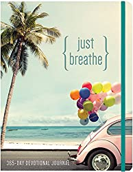Just Breathe: 365 Devotional Journal (365 Devotional Journals)