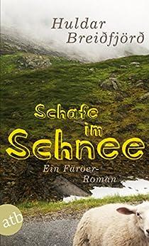 Schafe im Schnee: Ein Färöer-Roman von [Breiðfjörð, Huldar]
