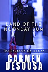 Land of the Noonday Sun (The Southern Collection Book 2)