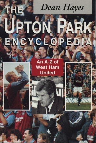 The Upton Park Encyclopedia: A-Z of West Ham United