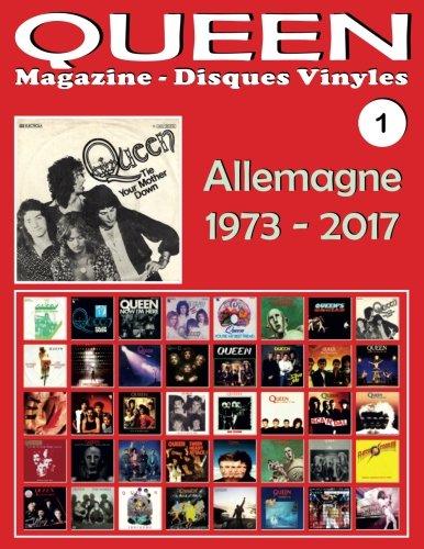 QUEEN - Magazine Disques Vinyles Nº 1 - Allemagne (1973 - 2017): Discographie éditée par EMI, Parlophone, Virgin - Guide couleur.