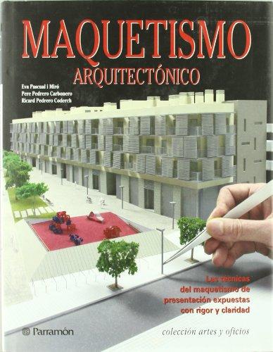 MAQUETISMO ARQUITECTONICO (Artes y oficios) por Eva Pascual i Miró