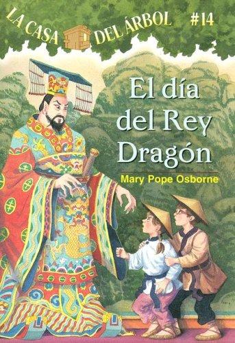 El Dia Del Rey Dragon (La Casa Del Arbol / Magic Tree House) por Mary Pope Osborne
