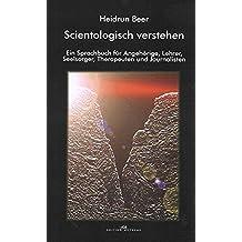 Scientologisch verstehen: Ein Sprachbuch für Angehörige, Lehrer, Seelsorger, Therapeuten und Journalisten