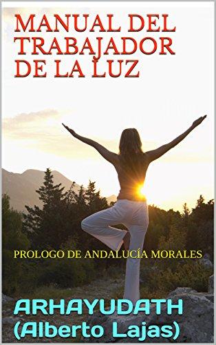 MANUAL DEL TRABAJADOR DE LA LUZ: PROLOGO DE ANDALUCÍA MORALES ...