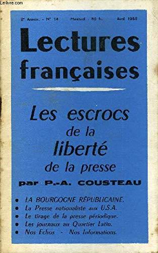 LECTURES FRANCAISES N° 14 - LES ESCROCS DE LA LIBERTE DE LA PRESSE PAR P.-A. COUSTEAU, LA BOURGOGNE REPUBLICAINE, LA PRESSE NATIONALISTE AUX U.S.A., LE TIRAGE DE LA PRESSE PERIODIQUE, LES JOURNAUX AU QUARTIER LATIN