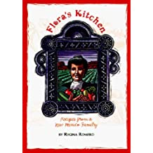 Flora's Kitchen: Recipes from a New Mexico Family