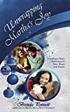 Unwrapping Martha's Joy: Creating a Mary Christmas in Your Heart and Home