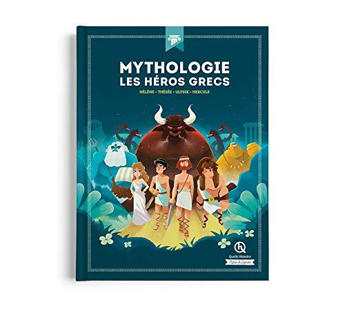 Mythologie Les héros grecs: Hélène - Thésée - Ulysse - Hercule