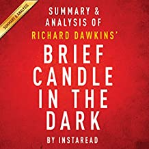 Brief Candle in the Dark: My Life in Science, by Richard Dawkins: Summary & Analysis