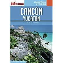 CANCÚN - YUCATÁN 2017 Carnet Petit Futé