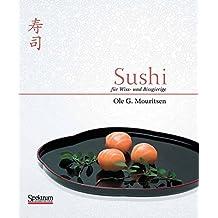 Sushi: Für Wiss- und Bissgierige
