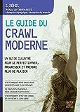 Guide du crawl moderne: Un guide illustré pour se perfectionner, progresser et prendre plus de plaisir (COACH REM.FOR.)