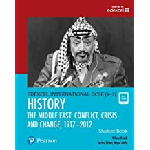 Edexcel International GCSE (9-1) History Conflict, Crisis and Change: The Middle East, 1919-2012 Student Book