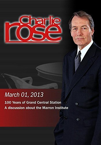 Charlie Rose - 100 Years of Grand Central Station (March 01, 2013)