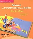 Découvrir les transformations de la matière avec des albums