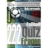 Quizzermania – 222 Fußball Quiz Fragen (German Edition)