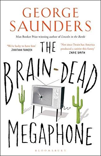 The Brain-Dead Megaphone por George Saunders