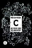 C - Die vielen Leben des Kohlenstoffs: En uautorisert biografi