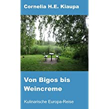 Von Bigos bis Weincreme: Kulinarische Europa-Reise