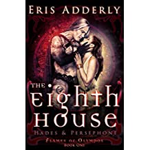 The Eighth House: Hades & Persephone (Flames of Olympos Book 1) (English Edition)