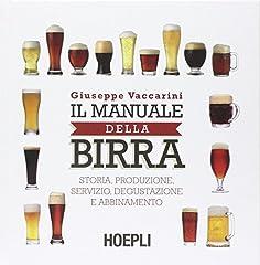 Idea Regalo - Il manuale della birra. Storia, produzione, servizio, degustazione e abbinamento