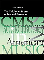Chichester Psalms of Leonard Bernstein (CMS Sourcebooks in American Music)