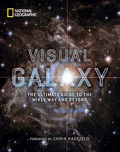 Visual Galaxy: The Ultimate Guide to the Milky Way and Beyond (Geographic National Raum)
