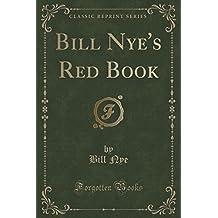 Bill Nye's Red Book (Classic Reprint)