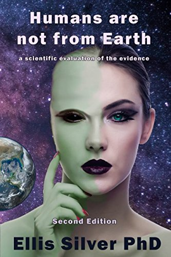 Preisvergleich Produktbild Humans are not from Earth: a scientific evaluation of the evidence