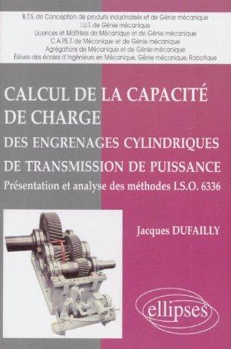 Calcul de la capacit de charge des engrenages cylindriques de transmission de puissance: Prsentation et analyse des mthodes ISO 6336