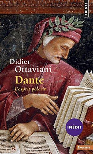 Dante . L'esprit pèlerin: L'esprit pèlerin