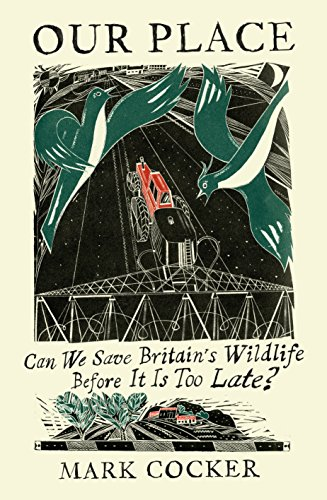 Our Place: Can We Save Britain's Wildlife Before It Is Too Late?